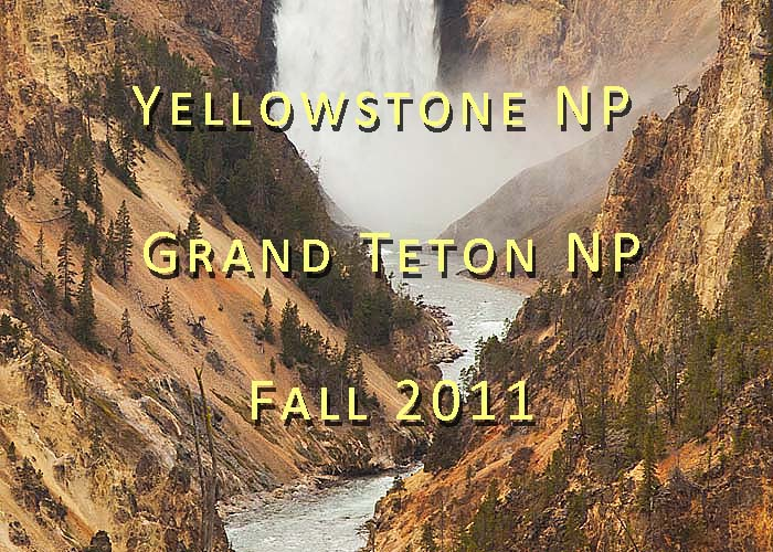 Yellowstone National Park — Grand Teton National Park